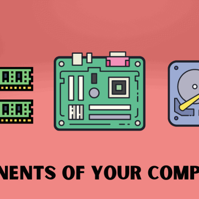 Five Crucial Computer Parts and How They Make the Machine More Powerful