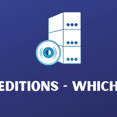 Windows Editions – Which do I need?