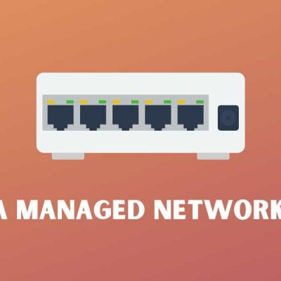 What is a Managed Network Switch?