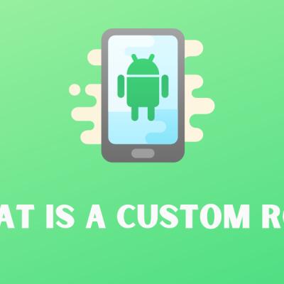 What is a Custom ROM?