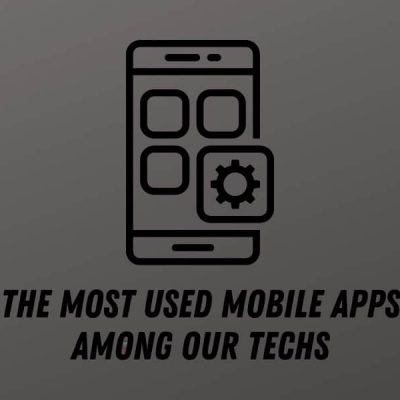 The Most Used Mobile Apps Among Our Techs